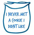 I've Never Met A Cookie I Dont Like Dribble Bibs Boys Girls Infant Top Quality