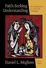 Faith Seeking Understanding Introduction to Christian Theology 2ND EDITION 2004