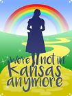 We're Not In Kansas Anymore Tin Sign 30.5x40.7cm
