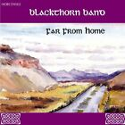 Far From Home Blackthorn Band Audio CD