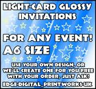 A6 GLOSSY INVITES / INVITATIONS PARTY CARDS / CARD