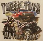 THESE TOYS AIN'T JUST 4 BOYS TRUCK 4 WHEELERS #51 LONG SLEEVES SHIRT