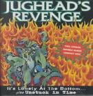 JUGHEAD'S REVENGE - IT'S LONELY AT THE BOTTOM/UNSTUCK IN TIME NEW CD