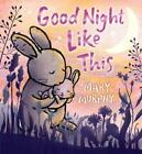 GOOD NIGHT LIKE THIS - MURPHY, MARY - NEW HARDCOVER BOOK $11.05 USD