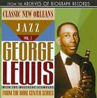 GEORGE LEWIS (CLARINET) - CLASSIC NEW ORLEANS JAZZ, VOL. 1 NEW CD