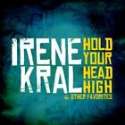 IRENE KRAL - HOLD YOUR HEAD HIGH & OTHER FAVORITES * NEW CD