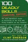 100 Deadly Skills: The SEAL Operative's Guide to Surviving in the Wild and..NEW!