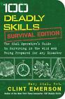 100 Deadly Skills: The SEAL Operative's Guide to Surviving in the Wild and..NEW! фото