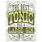 The Best Tonic Has A Large Gin In It Mini Tin Sign