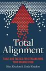 Total Alignment : Real-World Management Strategies for Today's Entrepreneur
