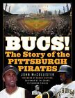 The Bucs! : The Story of the Pittsburgh Pirates by John McCollister (2016, Pape… on Ebay