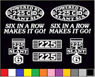 8 DECAL SET 225 CID SLANT 6 ENGINE STRAIGHT SIX DART EMBLEM I6 INLINE STICKERS  for sale  Shipping to Canada