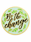PinMart's Be The Change You Wish To See In The World Enamel Jewelry Lapel Pin