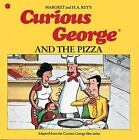 Curious George and the Pizza by Margret Rey; H. A. Rey
