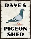 PERSONALISED PIGEON SHED OR ANY NAME ADDED HOMING RACING LOFT METAL PLAQUE SIGN.