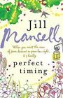 Perfect timing by Jill Mansell (Paperback) Highly Rated eBay Seller Great Prices