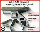 H&K P30 inspired grip for use with quest touch controllers