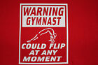 "Gymnastics ""Warning gymnast could flip""  t-shirt ALL SIZES Red & Black"