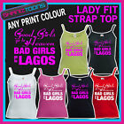 LADIES WOMENS LADY FIT STRAP TOP TSHIRT BAD GIRLS GO TO LAGOS