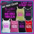 LADIES WOMENS LADY FIT STRAP TOP TSHIRT BAD GIRLS GO TO IBIZA