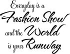 Everyday Is A Fashion Show V#2 Vinyl Wall Decal
