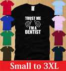 TRUST ME IM A DENTIST LADIES T-SHIRT S M L XL funny career college dds WOMEN tee