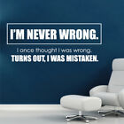 IM NEVER WRONG wall quote stickers bedroom living room vinyl decals