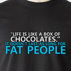 life is like a box of chocolates it doesn't last as long fat retro Funny T-Shirt