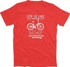 Life is like riding bike - To keep balance rad radfahren fahrrad T-Shirt S-XXXL