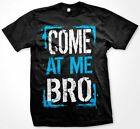 hilarious t shirts - COME AT ME BRO - Jersey Shore Quotes GTL Guido Funny Hilarious Men's T-shirt