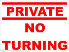 Private No Turning Sign for Office Factory Shop or Home 300mm x 200mm