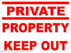 Private Property Keep Out Sign for Office Factory Shop or Home 300mm x 200mm