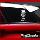 Keep Calm and Say I Do 02 Vinyl Wall Decal or Car Sticker-keepcalmandsayido02EY