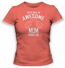 This Is What An Awesome Mum Looks Like Womens T Shirt Funny Mothers Day Tshirt