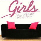 GIRLS JUST WANNA HAVE FUN wall sticker art decal transfer graphic vinyl QU72