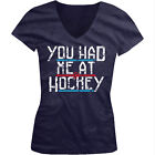 You Had Me At Hockey Fan Ice Rink Puck Goalie Love Sports Juniors V-neck T-shirt