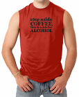 Step Aside Coffee, This Is A Job For Alcohol Men's SLEEVELESS T-shirt