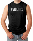 #Violated - Funny Humor Men's SLEEVELESS T-shirt