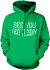 See You Next Tuesday Rude Offense Insult Joke Funny Humor Hoodie Pullover