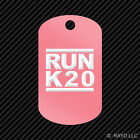 RUN K20 Keychain GI dog tag engraved many colors  k20a k series jdm