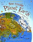 Usborne See Inside Planet Earth c2008 NEW Hardcover Board Book