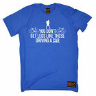 Dont Get Legs Like These Driving A Car T-SHIRT Bike Cycling birthday funny gift