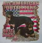ALL AMERICAN OUTFITTERS ROTTWEILER MY LEFT 1 MADE OF IRON, RIGHT 1.. SHIRT #588