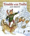 Trouble with Trolls by Jan Brett c1992, VGC Hardcover