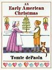 An Early American Christmas by Tomie dePaola c1987, Hardcover, VGC, Ships Free