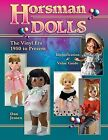 NEW Horsman Dolls Price Guide COLLECTORS BOOK  PERFECT GIFT QUALITY