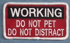 WORKING DO NOT PET...DISTRACT service dog vest patch Sew on or with hook back