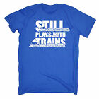 Still Plays With Trains MENS T-SHIRT tee birthday funny tracks set loco gift