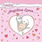 Angelina Loves... by Katharine Holabird c2006 VGC Hardcover, We Combine Shipping