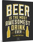 Solid-Faced Canvas Print Wall Art entitled Beer Is The Most Awesomest